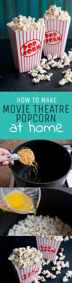 How to Make Movie Theatre Popcorn at Home        Repinned by Chesapeake College Adult Ed. We offer free classes on the Eastern Shore of MD to help you earn your GED - H.S. Diploma or Learn English (ESL).  www.Chesapeake.edu