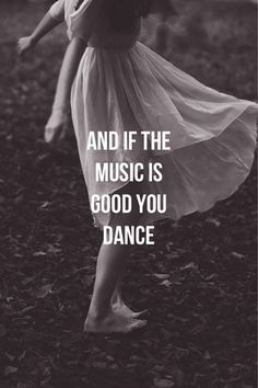 No matter what else is going on, dance the night away.