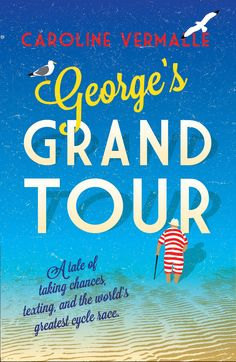 Caroline Vermalle's George's Grand Tour, translated by Anna Aitken, cover by Jon Gray