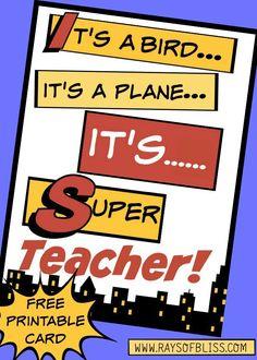 Superhero Teacher Card Free Printable from Rays of Bliss superhero gifts for teacher Superhero Teacher, Superhero Classroom, Superhero School, Superhero Gifts, My Teacher My Hero, Superhero Door, Classroom Ideas, Teacher Appreciation Notes, Employee Appreciation