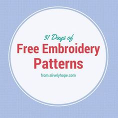 A Lively Hope: 31 Days of Free Hand Embroidery Patterns