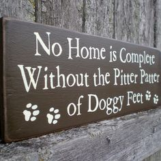 Primitive Wood Sign No Home Is Complete by scaredycatprimitives