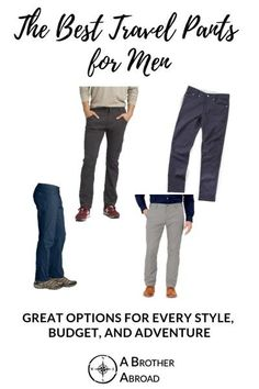 The Best Travel Pants For Men 20 Travel Pants That Are Great For Every Style, Adventure, And Budget Technical Jeans, Water Resistant Slacks, And Stylish Hiking Pants Do More While Taking Up Less Space In Your Bag Hiking Pants, Hiking Gear, Travel Items, Travel Gifts, Travel Products, Best Travel Pants, Mens Travel, Packing List For Travel, Packing Tips