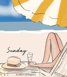 """The Heather Stillufsen on Facebook, Instagram and shop on Etsy. 2018 Calendar now on pre- order in Etsy shop. 2018 Planner, Sisters Calendar and new book:""""Sisters Make Life More Beautiful"""" all available on Amazon.com. Illustrations and quotes copyright protected. Summer Vibes, Summer Fun, My Little Paris, Hello Weekend, I Love The Beach, Fashion Quotes, Belle Photo, Illustration, Life Is Good"""