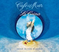 [2007] Café del Mar - La Caina - Head in the Clouds