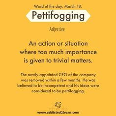 Pettifogging: an action or situation where too much importance is given to trivial matters. The post Pettifogging: an action or situation where too muc… appeared first on Woman Casual. Interesting English Words, Unusual Words, Weird Words, New Words, English Idioms, English Phrases, Learn English Words, English Language, Advanced English Vocabulary