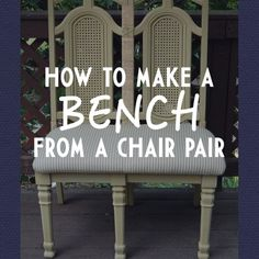 How To Make a Bench From a Chair Pair - I'd like to do this with three chairs, there's always one missing from a set of old ones.