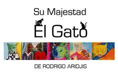Casa de Cultura de Tlalpan - Su Majestad El Gato - Rodrigo Aridjis