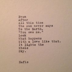 hand typed quotes & poems on a vintage typewriter by WhiteCellarDoor Hafiz Quotes, Poem Quotes, Great Quotes, Quotes To Live By, Life Quotes, Inspirational Quotes, Selfless Quotes, Qoutes, Poems On Love
