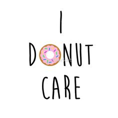 "pictures of i don't care | donut care"" Tote Bags by romerkat 