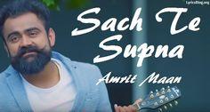 Sach Te Supna Lyrics - Amrit Maan