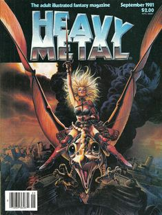 The American version of Heavy Metal Magazine began in 1977 as a magazine for adult comics, a blend of dark fantasy, science fiction and erotica. Fille Heavy Metal, Arte Heavy Metal, Heavy Metal 1981, Chica Heavy Metal, Heavy Metal Movie, Heavy Metal Girl, Metal Art, Metal Magazine, Magazine Art