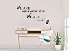 We are what we believe we are - C.S. Lewis Wall Vinyl Decal by AnnieMadeVinyl on Etsy