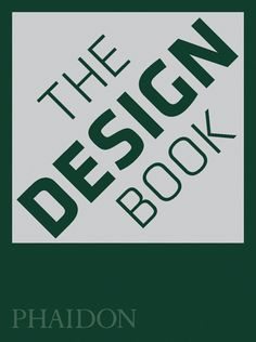 Great book. Encyclopedia of iconic designs. The Design Book | Design | Phaidon Store