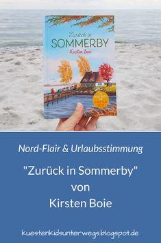 """Nord-Flair & Urlaubsstimmung: """"Zurück in Sommerby"""" von Kirsten Boie. Der 2. Band der Sommerby-Reihe der bekannten Kinderbuch-Autorin erzählt erneut vom Glück des einfachen Lebens auf dem Land im Norden und den spannenden Abenteuern, die die drei Kinder dort erleben. Ein Buch mit viel Herz und Nord-Flair! #sommerby #band2 #zurück #zurückinsommerby #kirstenboie #kinderbuch #buch #nord #norden #glück #kind #flair #urlaub #stimmung #urlaubsstimmung"""