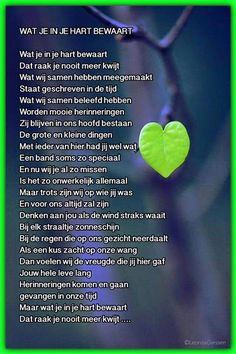 Wat je in je hart bewaard. New Words, Love Words, Beautiful Words, Missing You Quotes, Love Quotes, Laura Lee, Frienship Quotes, Loosing Someone, I Love My Mother