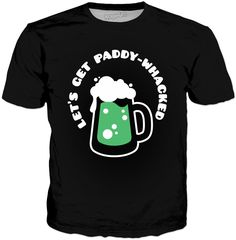 Paddy-Whacked Classic Black T-Shirt Visit ShirtStoreUSA.com for this and TONS of others!