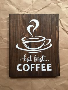 This item is unavailable : But First.Coffee Wood Sign Coffee Sign by MKsCreationsCanada