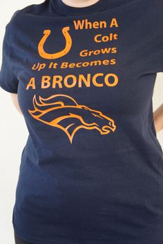 Denver Broncos shirt When a Colt Grows Up it becomes A Bronco T shirt Unisex MEN WOMEN Navy shirt Orange Lettering Denver Broncos Shirts, Broncos Gear, Denver Broncos Football, Go Broncos, Broncos Fans, Best Football Team, Football Season, Peyton Manning, Indianapolis Colts