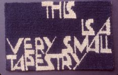 Archie Brennan, ...a very small tapestry