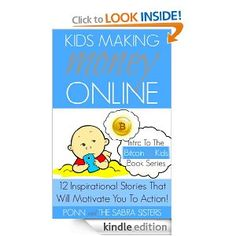 Amazon.com: Kids Making Money Online: 12 Inspirational Bitcoin Stories That Will Motivate You To Action! (Bitcoin for Kids) eBook: Ponn Sabr...