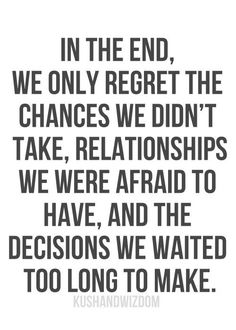 Aim to have nothing to regret.