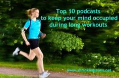 Top 10 Podcasts to keep your mind occupied during long workouts from www.shrinkingjeans.net! #podcasts #exercise #running