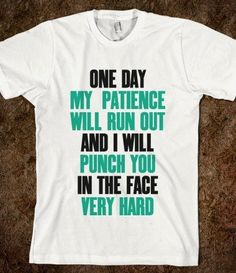 I found 'Patience Is A Virtue or something' on Wish, check it out!