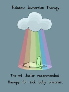 rainbow immersion therapy, for sick baby unicorns! lol this reminded my of butch son of iris. Unicorn Day, Real Unicorn, Unicorn And Glitter, Rainbow Unicorn, Unicorn Farts, Unicorn Humor, Unicorn Pics, Funny Unicorn, Rainbow Cloud