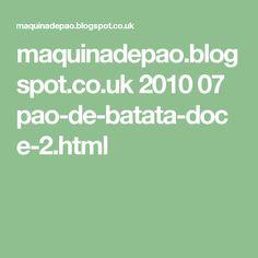 maquinadepao.blogspot.co.uk 2010 07 pao-de-batata-doce-2.html