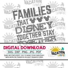 Families that disney together svg disneyland iron on cut file