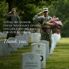 Today we honor this who have given the greatest sacrifice for our freedom. Thank you!