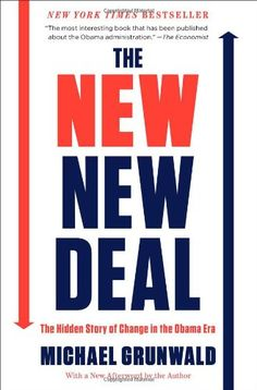 The New New Deal: The Hidden Story of Change in the Obama Era by Michael Grunwald,http://www.amazon.com/dp/1451642334/ref=cm_sw_r_pi_dp_eSIRsb07ET79S9CC
