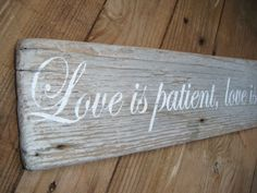 """""""Love is Patient, Love is Kind...Love Never Fails"""" - Natural primitive driftwood sign"""