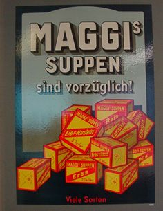 https://flic.kr/p/7iSzjD | Maggi Soup | An old poster for Maggi Soups in the Maggi factory's collection.