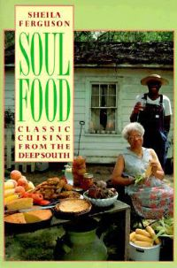 Soul Food, Classic Cuisine From the Deep South by Sheila Ferguson.  good recipes!