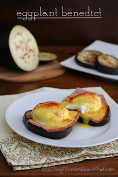 Low Carb Eggs Benedict Recipe - use eggplant instead of English Muffins!