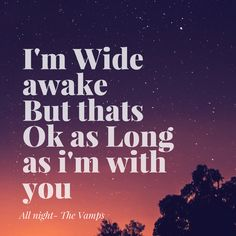 All night by the vamps   I am in love with this song