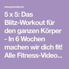 5 x 5: Das Blitz-Workout für den ganzen Körper - In 6 Wochen machen wir dich fit! Alle Fitness-Videos, sowie Tipps rund um Ernährung und Sport...