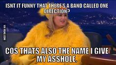 I love you Rebel Wilson. She actually said this on TV.