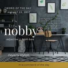 The #wordoftheday is nobby. #merriamwebster #dictionary #language