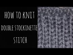 How to Knit the Double Stockinette Stitch - YouTube