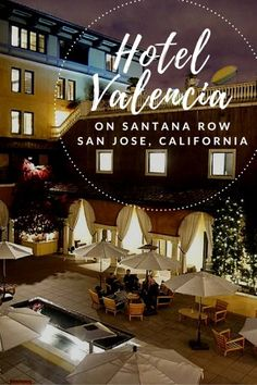 Hotel Valencia on Santana Row in San Jose is the perfect spot for a weekend away in Silicon Valley in California.