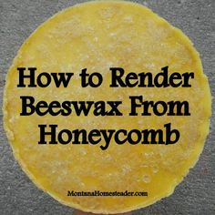 Render Beeswax from Honeycomb How to render beeswax from honeycomb in a few easy steps. Montana HomesteaderHow to render beeswax from honeycomb in a few easy steps. Raising Bees, Homemade Lip Balm, Hobby Farms, Save The Bees, Bee Happy, Busy Bee, Bees Knees, Bee Keeping, Honeycomb