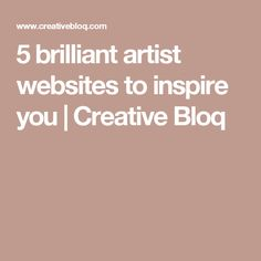 5 brilliant artist websites to inspire you | Creative Bloq
