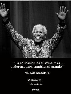 """""""La educación es el arma más poderosa para cambiar el mundo"""" #NelsonMandela #ForbesQuotes"""