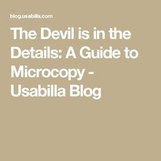 The Devil is in the Details: A Guide to Microcopy - Usabilla Blog