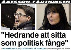 Irene, 1 Tårta gör dig inte till 1 Politisk Fånge!