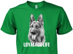 German Shepherd Loyal for Life Shirt