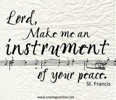 Lord, make me an instrument! A reminder of how we are to make music for others as the body of Christ.